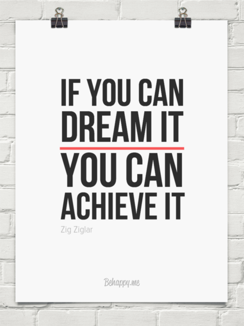 If you can dream it  ________ you can achieve it by Zig Ziglar #75528