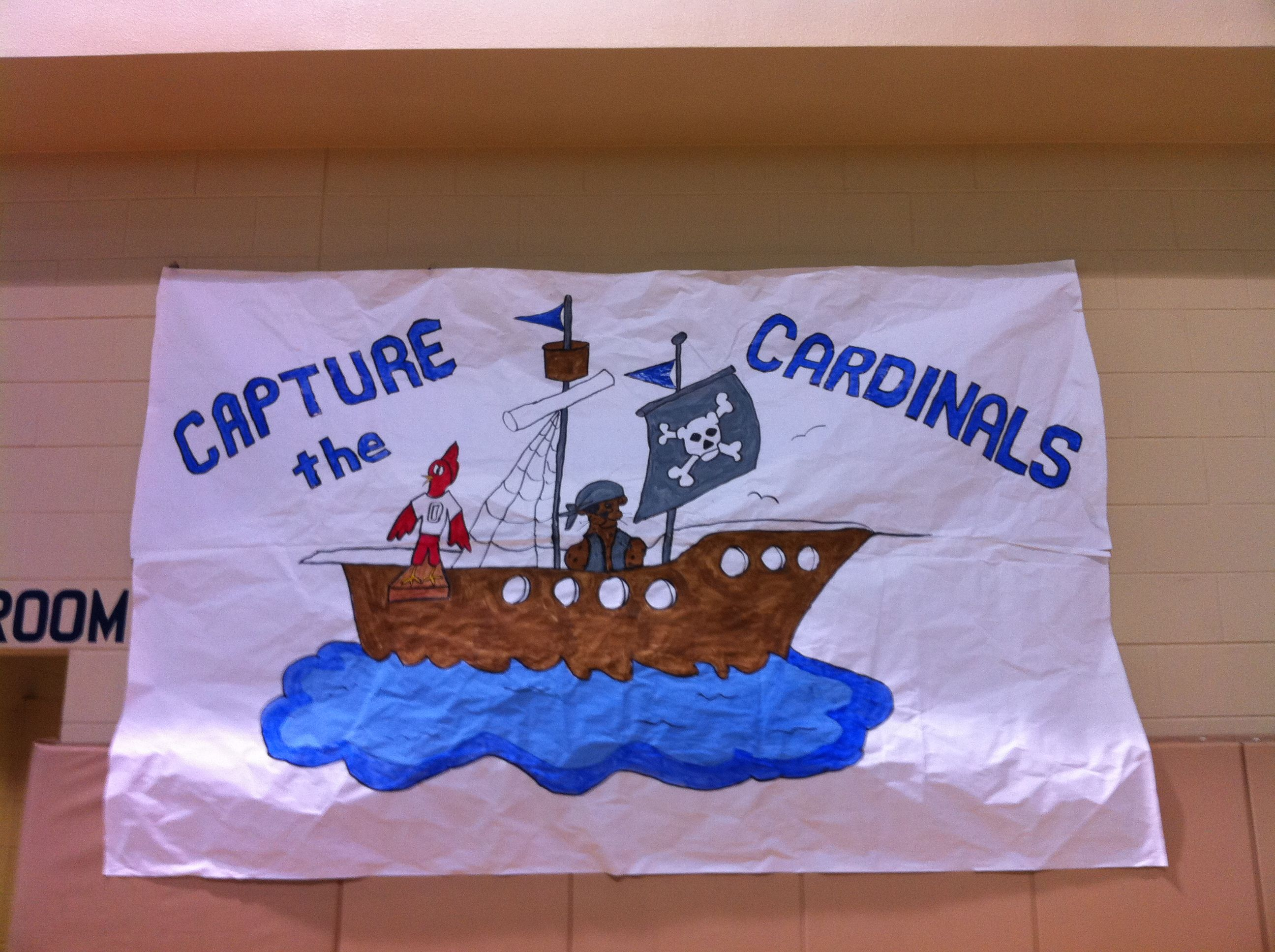 Capture The Cardinals Pirate Ship Pep Rally Themes Rally Idea Cheer Posters