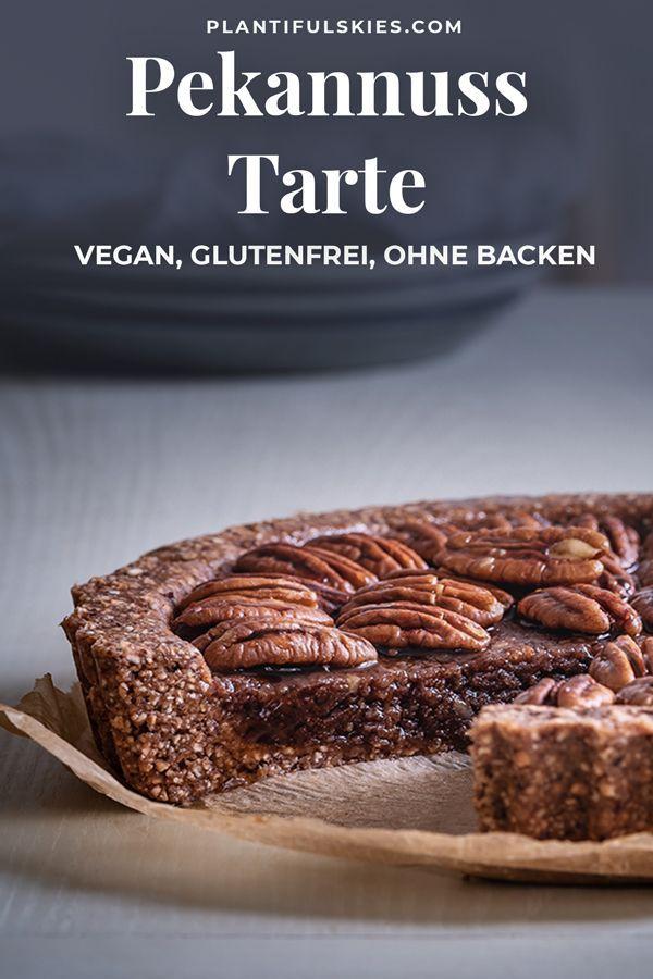 Saftiger No Bake Pekan Nusskuchen Rezept Vegan Pinterest