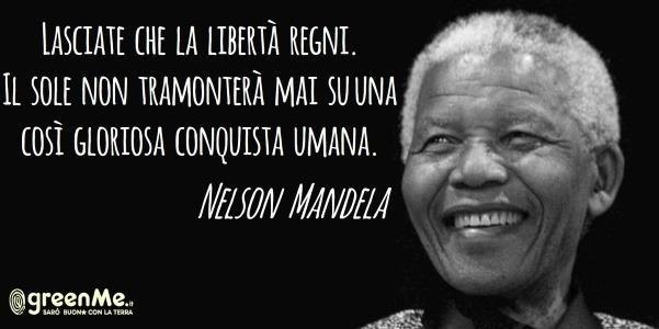 Nelson Mandela La Storia E Le Frasi Celebri Dell Uomo Che Ha