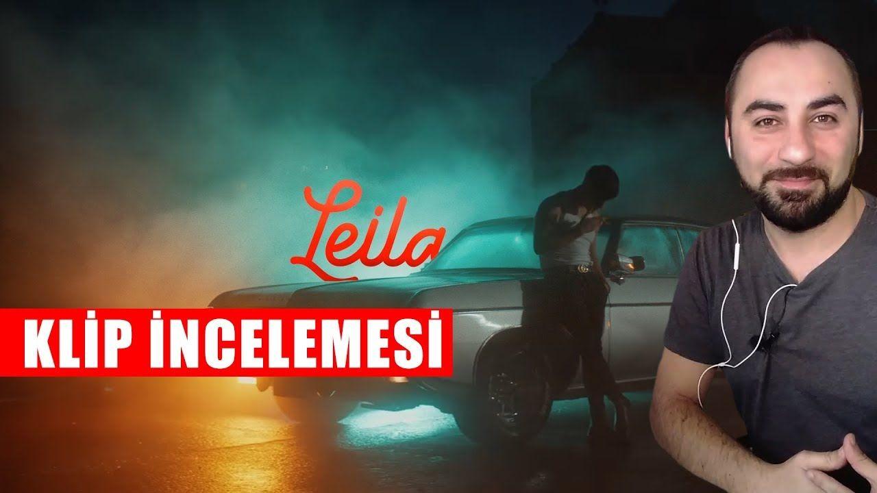 Reynmen Leila Klip Incelemesi Kamera Kurgu Teknik 2020 Videolar Teknik