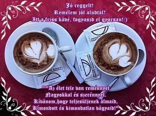 jó reggelt idézetek barátoknak kedves képek barátoknak   Google keresés | Tableware, Glassware