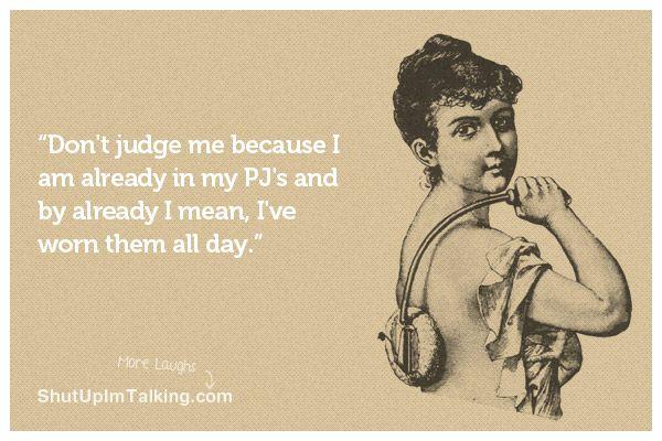 Bahaha Funny Quotes Funny Pajamas Judge Me