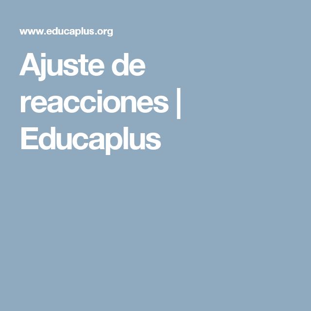 Ajuste de reacciones educaplus reacciones qumicas pinterest ajuste de reacciones educaplus urtaz Images