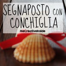 tutorial diy segnaposto estivo con conchiglia laurea placeholder with shell ME creativeinside