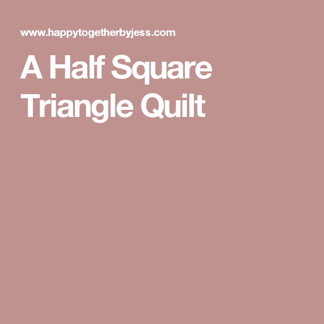 A Half Square Triangle Quilt