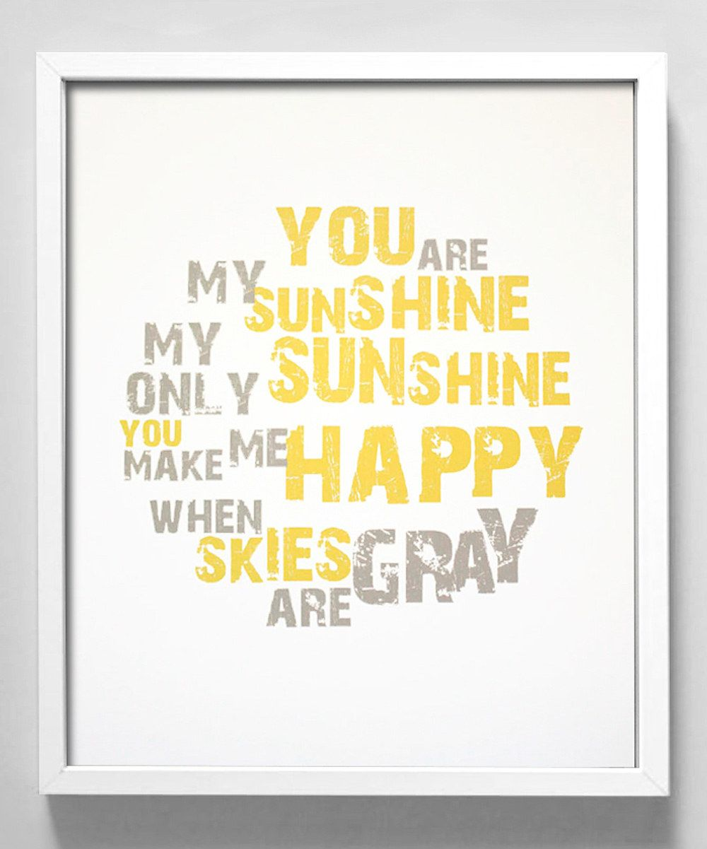 You Are My Sunshine\' Print from Gus & Lula on #zulily - #sunshine ...