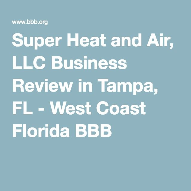 Super Heat And Air Llc Business Review In Tampa Fl West Coast
