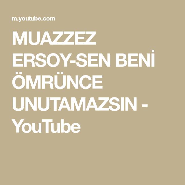 Muazzez Ersoy Sen Beni Omrunce Unutamazsin Youtube Youtube