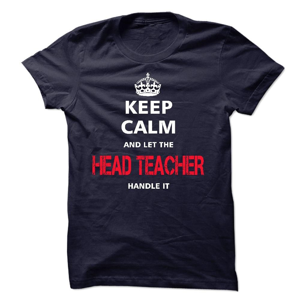 Keep Calm and let the HEAD TEACHER handle it T-Shirts, Hoodies. CHECK PRICE ==►…