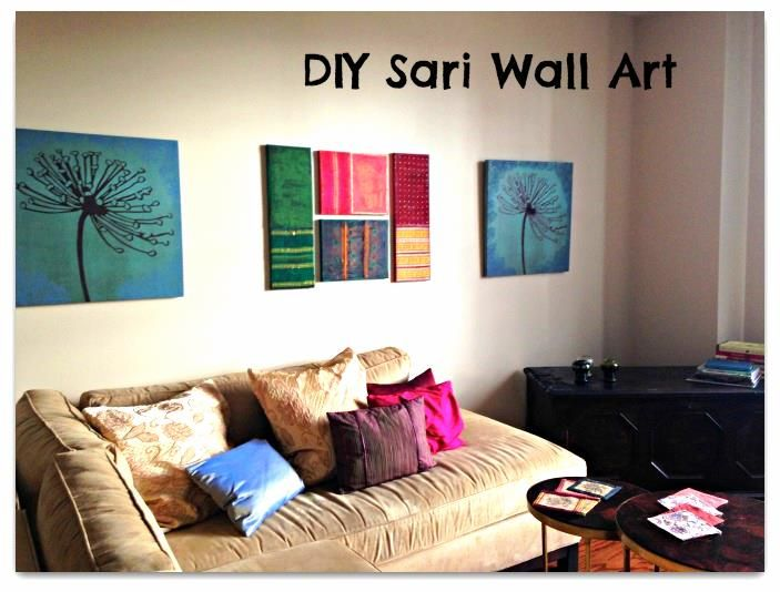 Diy Sari Wall Art Easy And Inexpensive Way To Add A Little Indian Flair To Any Room Wall Decor Bedroom Diy Home Decor Wall Decor Living Room