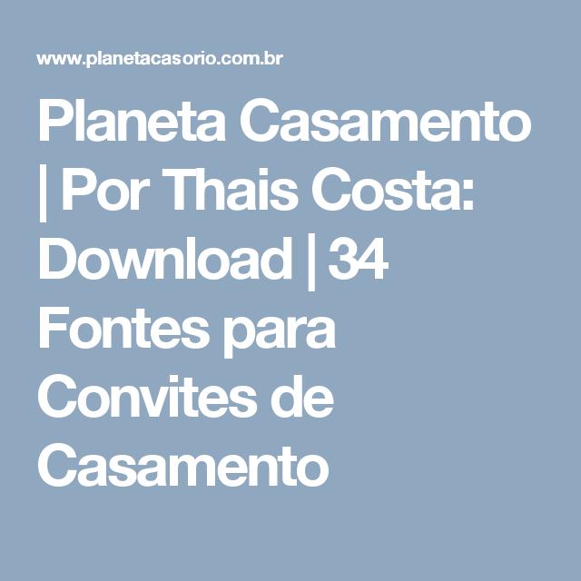 Planeta Casamento | Por Thais Costa: Download | 34 Fontes para Convites de Casamento