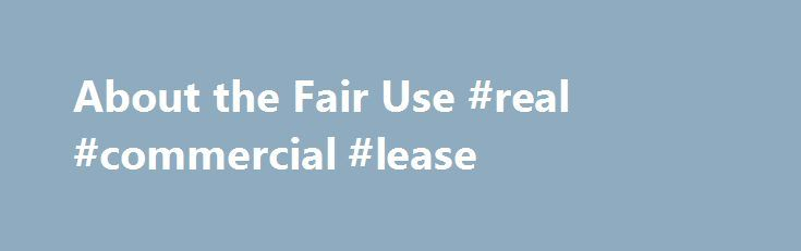 About The Fair Use Real Commercial Lease HttpCommercialNef