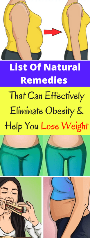 List Of Natural Remedies That Can Effectively Eliminate Obesity & Help You Lose Weight!!!  #lifestyl...