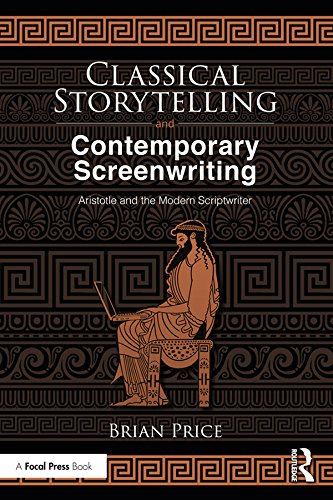 Classical Storytelling And Contemporary Screenwriting Aristotle And The Modern Scriptwriter Ebook Price Bria Screenwriting Scriptwriting Screenwriting Books