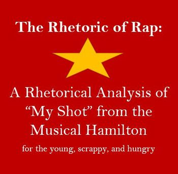 Hamilton My Shot Rhetorical Analysis High School Literature