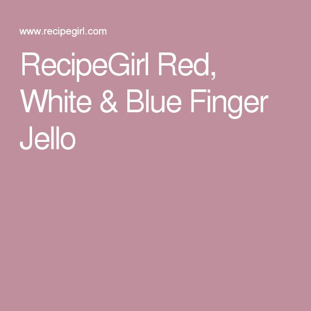 RecipeGirl Red, White & Blue Finger Jello