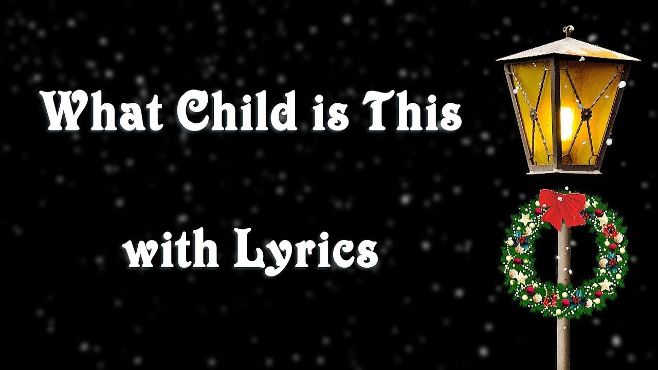 What Child is This with Lyrics Christmas Songs Medley   What child is this, Christmas music ...