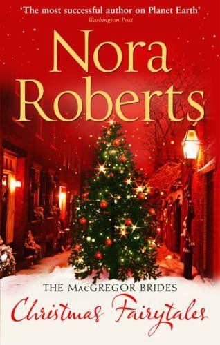 The Macgregor Brides Nora Roberts Nora Roberts Christmas Romance Christmas Books