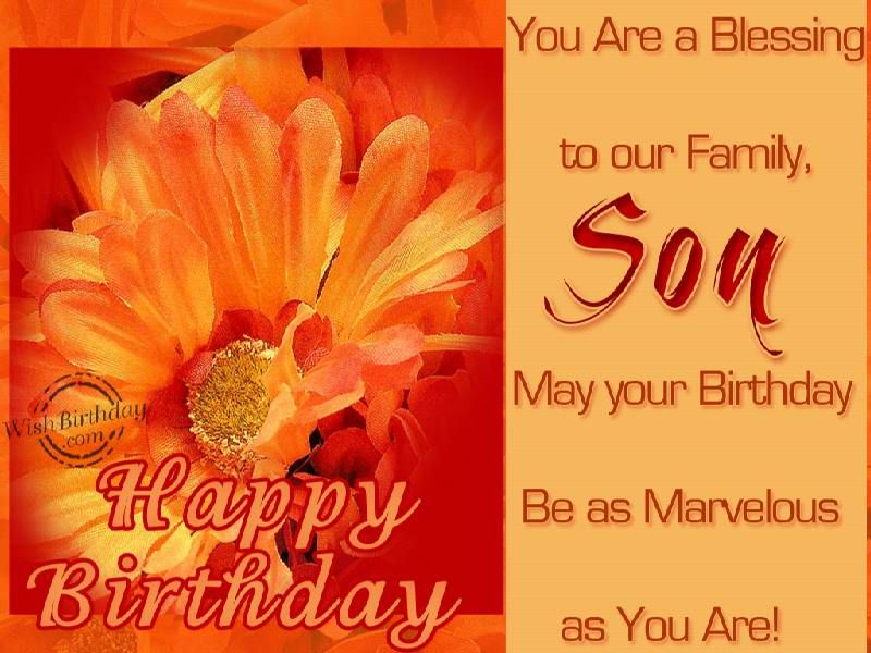 Birthday Greetings For A Son You Are A Blessing To Our Family