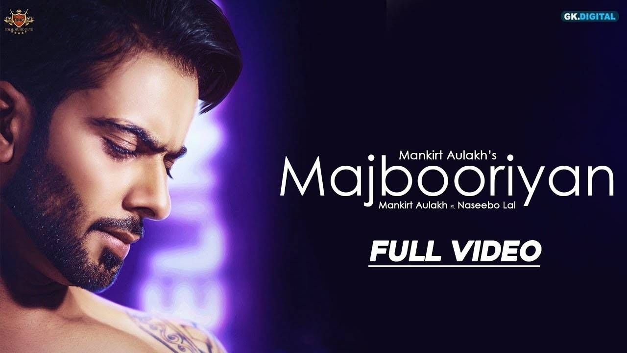 Majbooriyan Mp3 Song Download By Mankirt Aulakh Raagsong New Song Download Bollywood Music Videos Songs