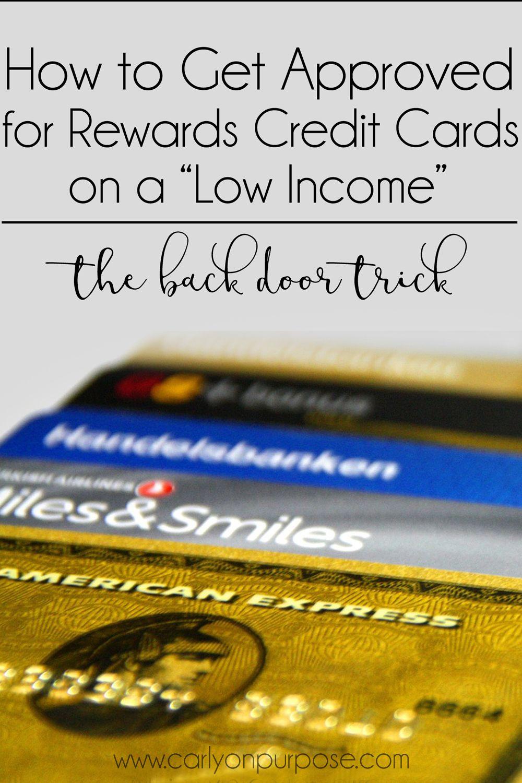 Get approved for rewards credit cards the back door trick