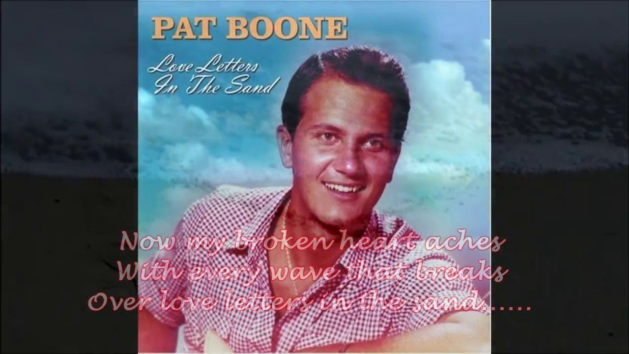 Love Letters In The Sand (1956) Pat Boone Lyrics in 2020