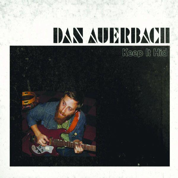 Dan Auerbach The Black Keys Keep It Hid Vinyl Lp Dan Auerbach The Black Keys Good Music
