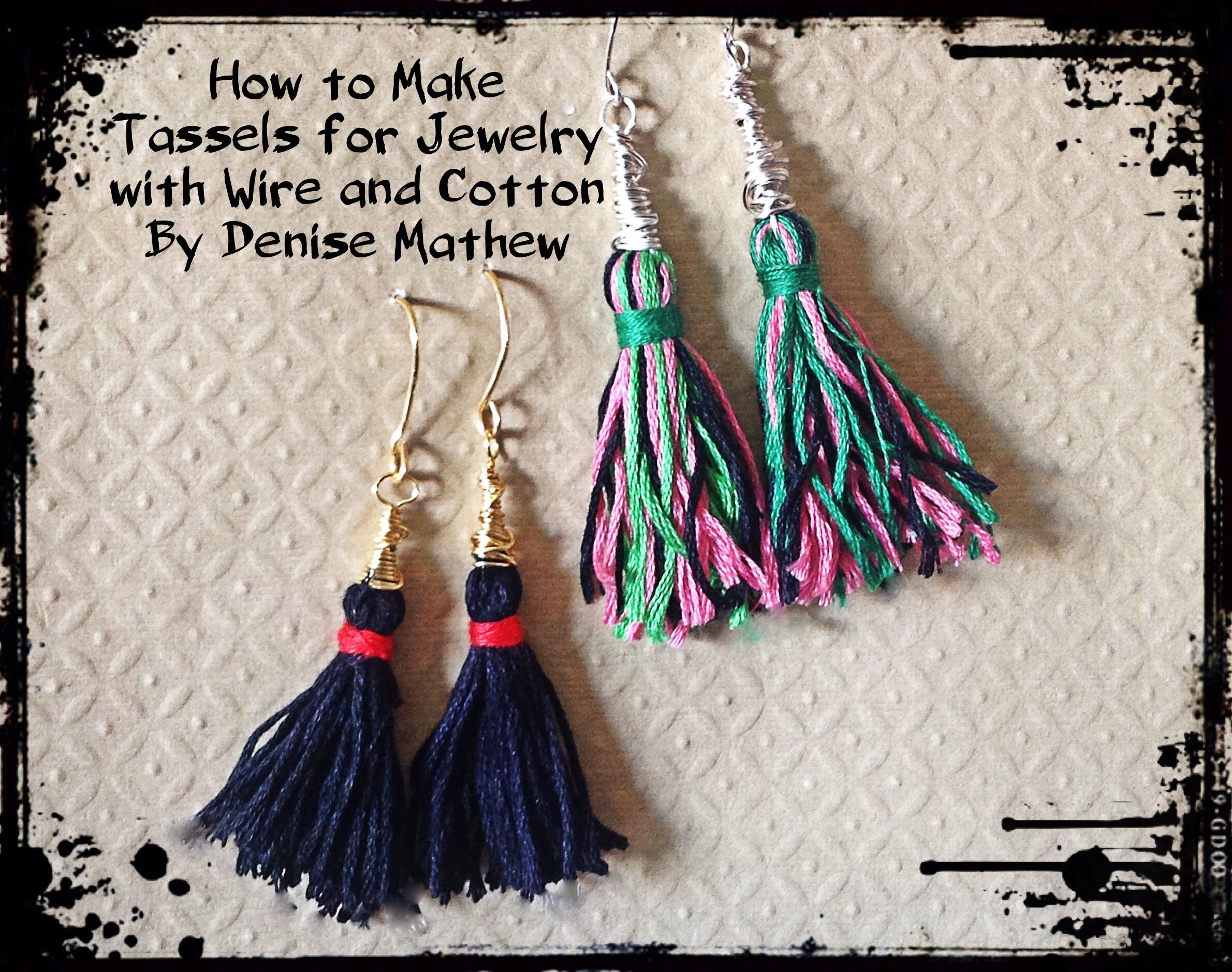 c8006734990b3 How to Make Tassels for Jewelry from Wire and Cotton by Denise ...