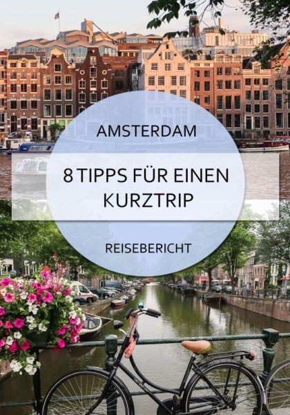 Amsterdam Kurztrip - Tipps für perfekte Tage