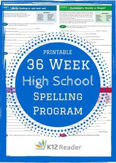 FREE, printable 36 Week High School Spelling Program! Provided by K12Reader @ www.k12reader.com