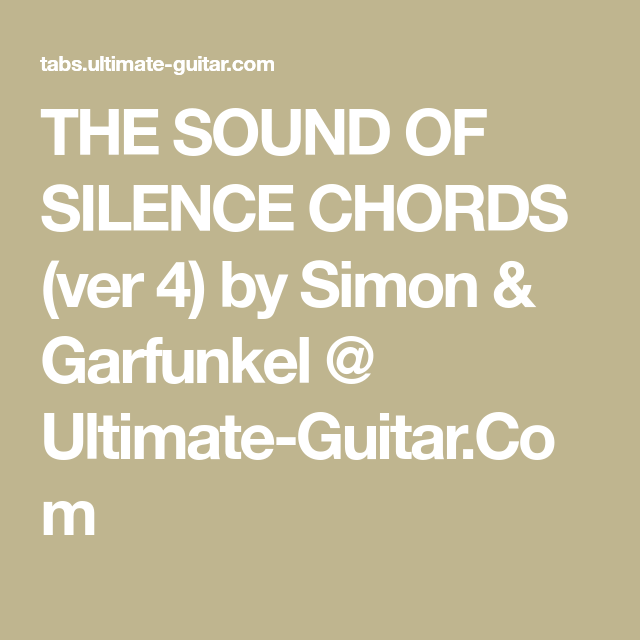THE SOUND OF SILENCE CHORDS (ver 4) by Simon & Garfunkel @ Ultimate ...