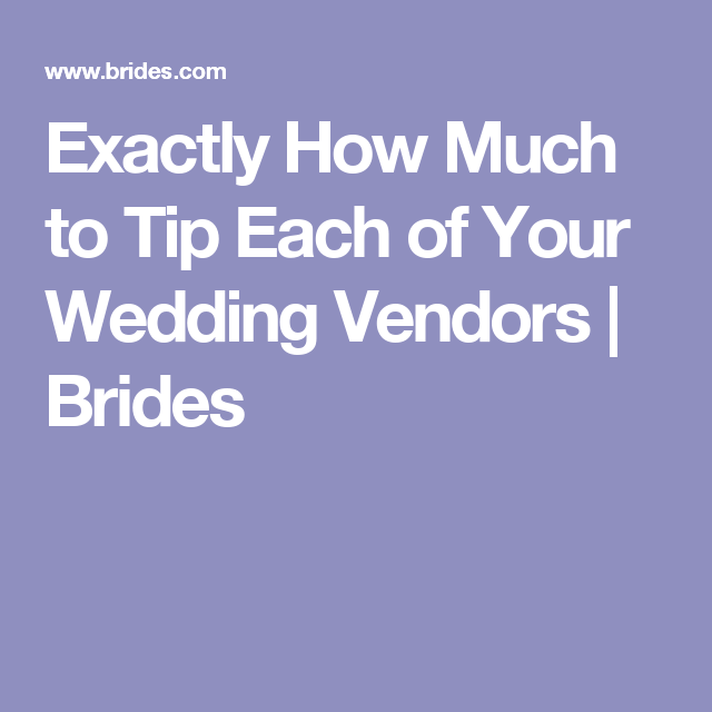 Exactly How Much To Tip Each Of Your Wedding Vendors
