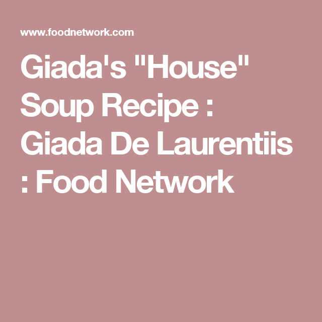 giada s house soup recipe soups bean salad recipes giada rh pinterest ie