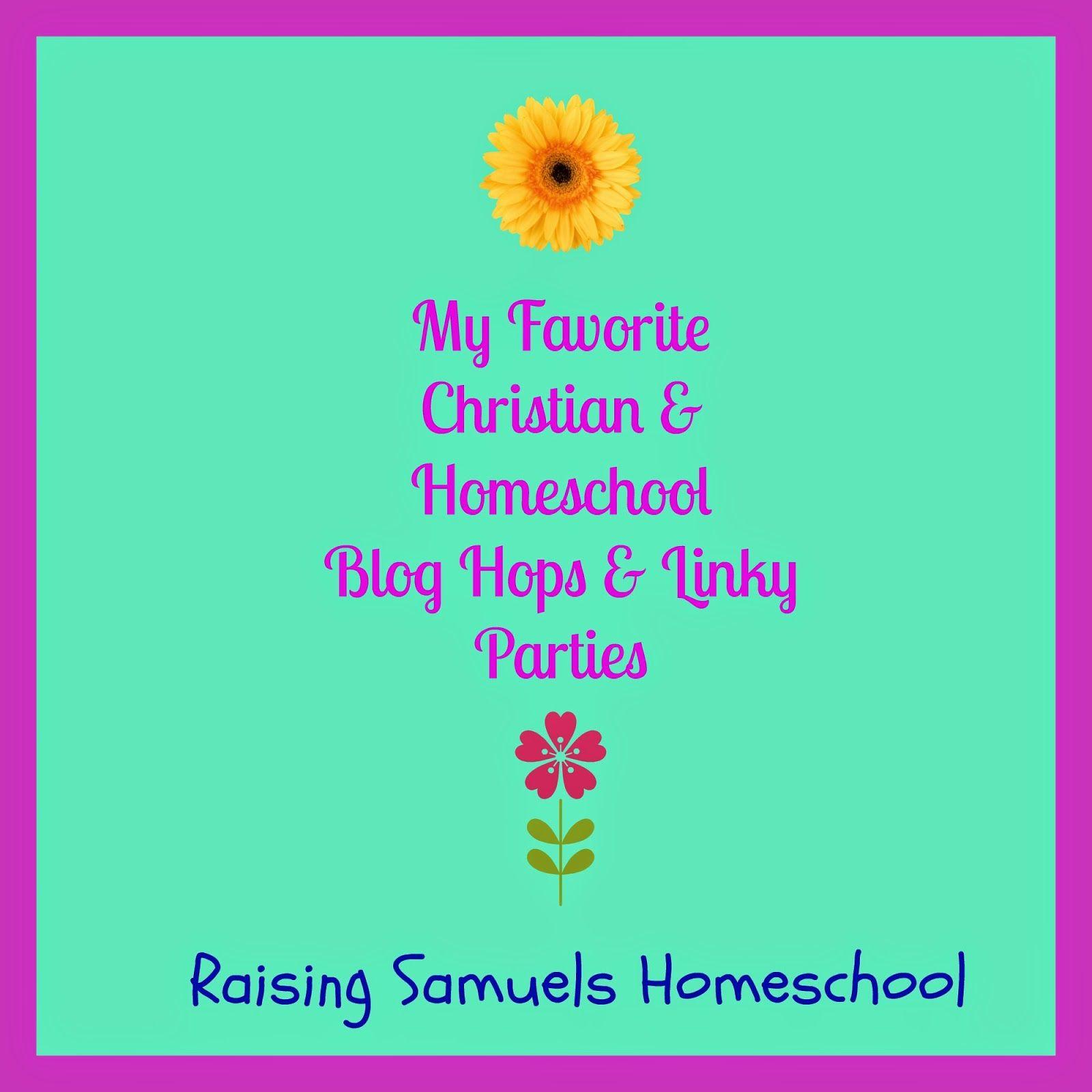 My Favorite Christian & Homeschool Blog Hop & Linky Parties