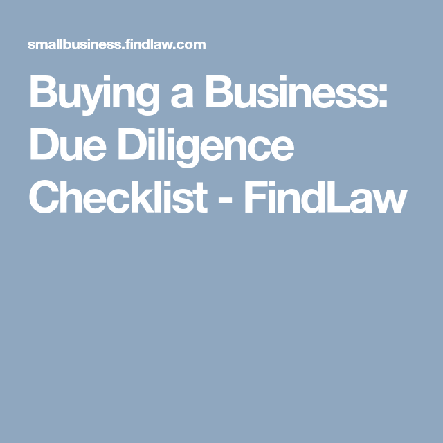 Buying A Business Due Diligence Checklist  Findlaw  Business