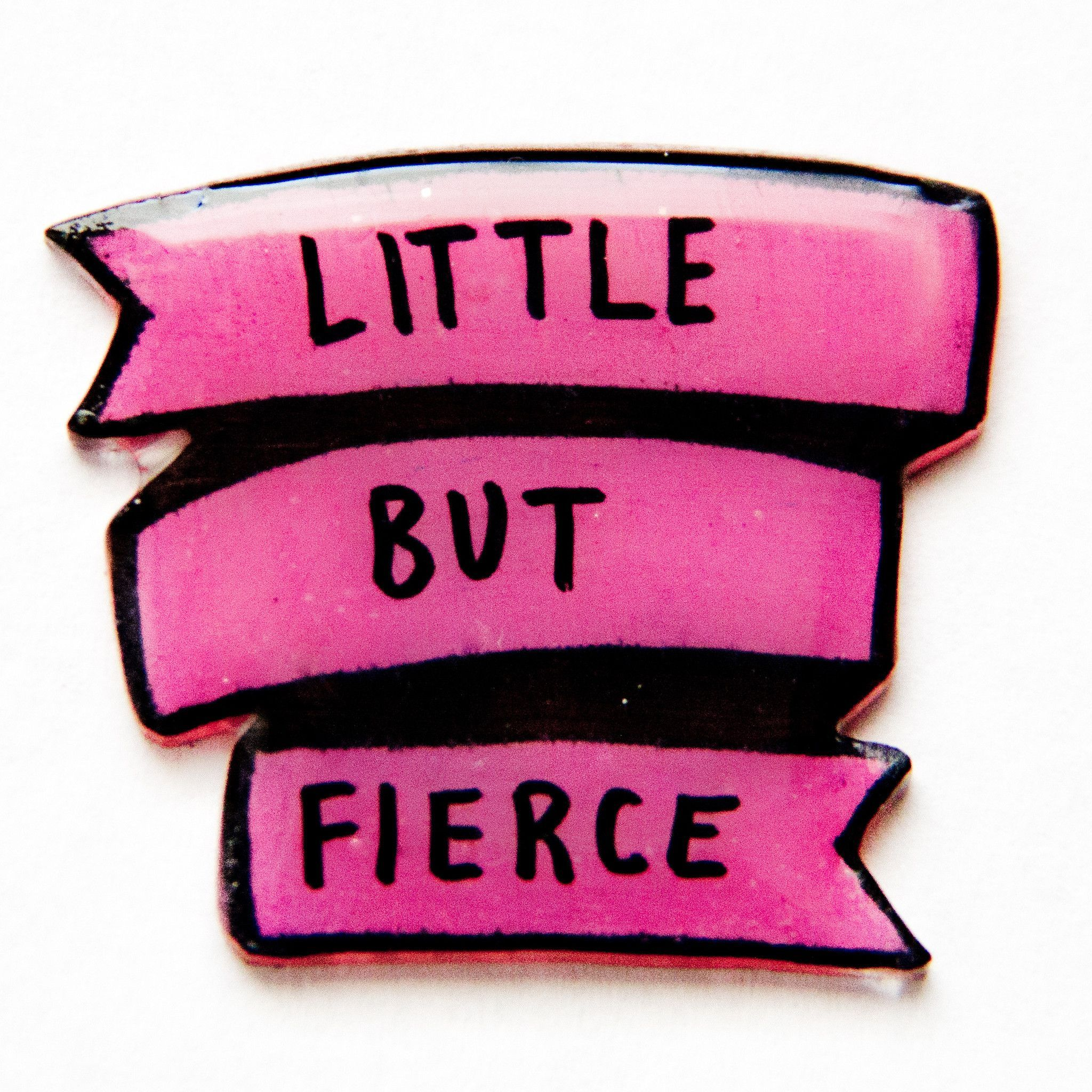 """This is a cute pink banner pin with the quote, """"Little But"""