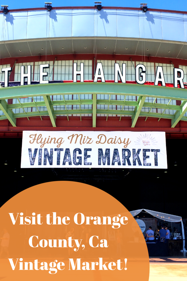 Twice A Year Visit The Oc Flying Miz Daisy Vintage Market Orange County California Things To Do In