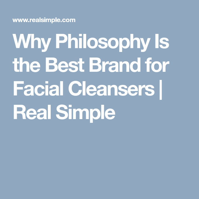 Photo of Why Philosophy Is the Best Brand for Facial Cleansers