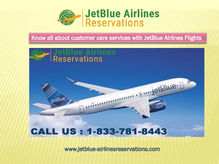 Jetblue Airlines Cheap Flight Booking Toll Free Phone Number 1 833 781 8443 Airline Reservations Airlines Jetblue