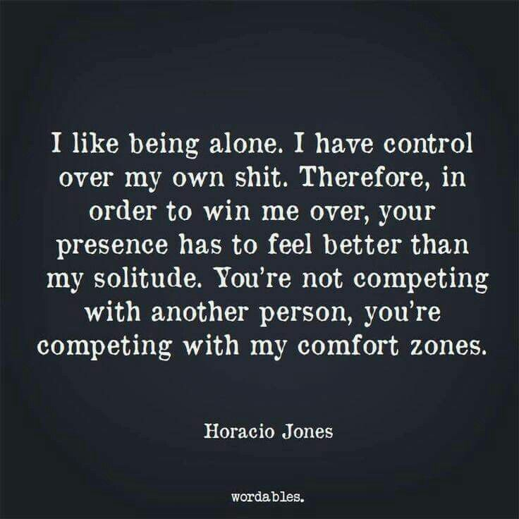 Pin By Elizabeth H On Wordofwisdom I Like Being Alone Words Inspirational Quotes