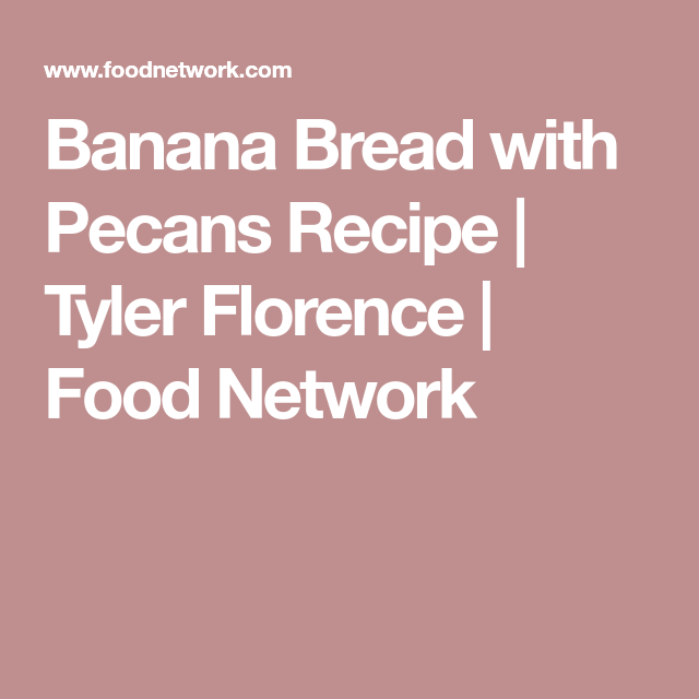 Banana bread with pecans recipe banana bread tyler florence and banana bread with pecans florence foodtyler florencepecan recipesbanana forumfinder