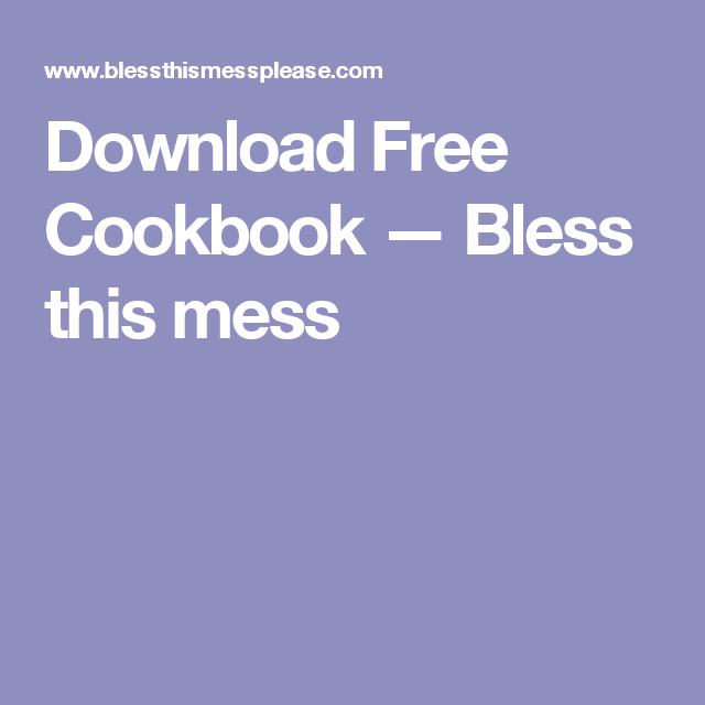 Download Free Cookbook — Bless this mess