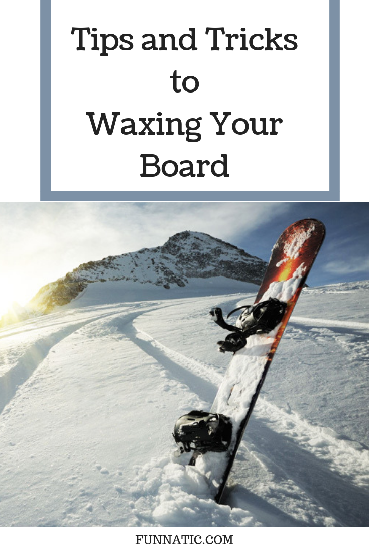 How To Wax A Snowboard Tips And Tricks To Waxing Your Board Fun Attic Snowboard Summer Vacation Spots Fun Winter Activities