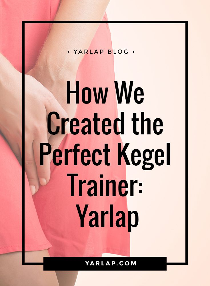 How we created the perfect kegel trainer yarlap