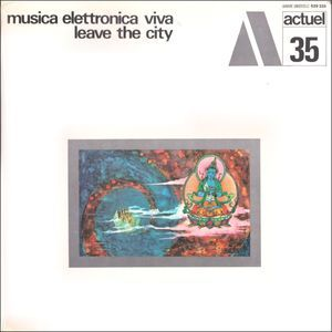 Musica Elettronica Viva - Leave The City at Discogs