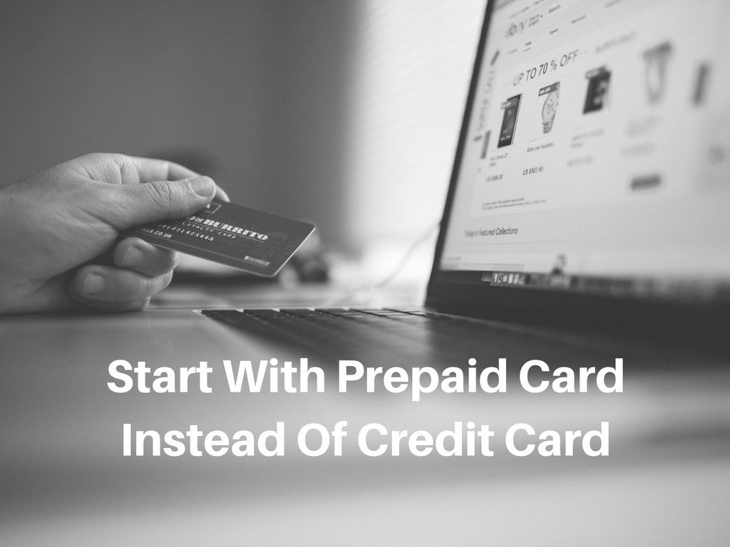 start with prepaid card instead of credit card | Personal Finance ...