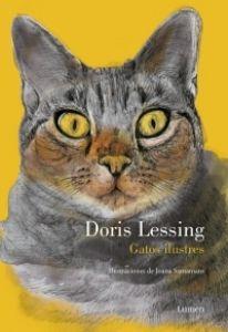 «Un gato es un auténtico lujo… lo ves caminar por tu habitación y en su andar solitario descubres un leopardo, incluso una pantera. La chispa amarilla de esos ojos te recuerda todo el exotismo escondido en el amigo que tienes al lado, en ese animalito que maúlla de placer cuando le acaricias.» Doris Lessing