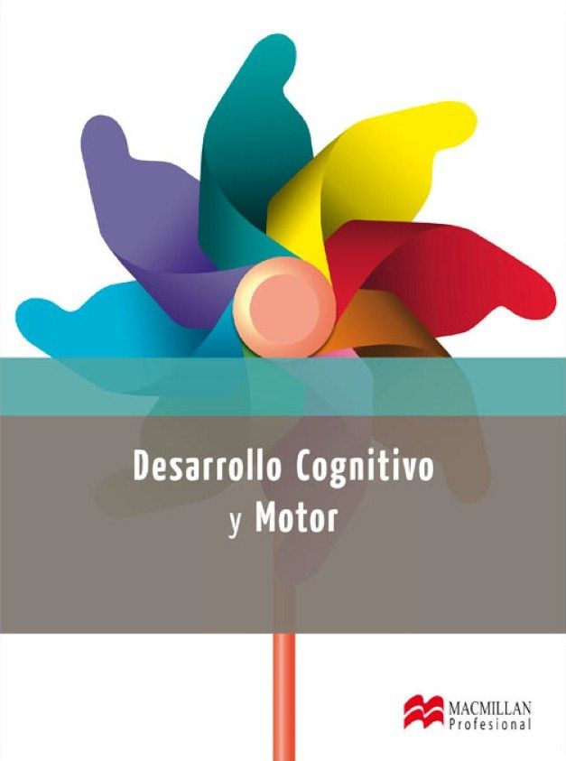 Desarrollo cognitivo y motor / Gema Larrey Lázaro... [et al.] ; revisión técnica, Cristina Pascual Sobrado