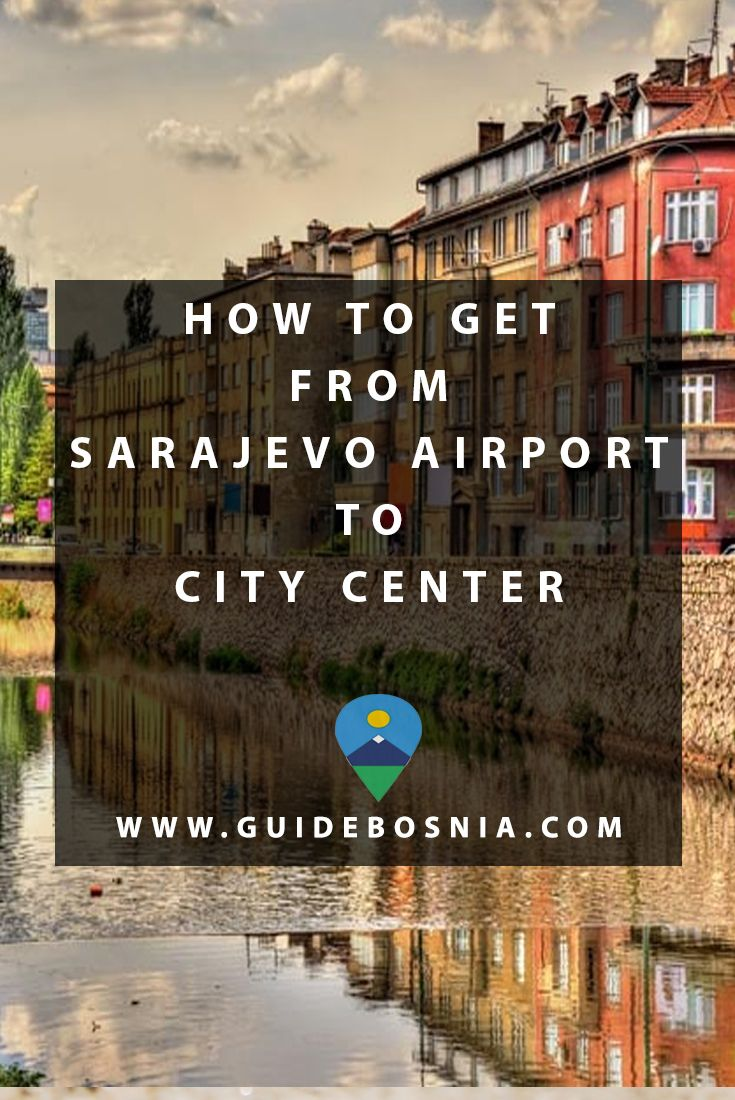 How To Get From Sarajevo Airport To City Center 4 Ways To